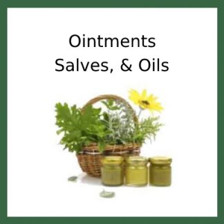Ointments, Salves, & Oils